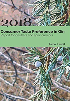Consumer Taste Preference in Gin: 2018 Report for Distillers and Spirit Creators