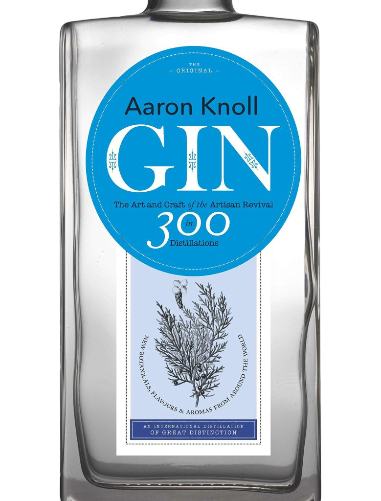 Gin the Art and Craft of the Artisan Revival by Aaron Knoll